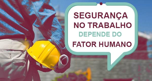 Segurança no Trabalho depende do fator humano