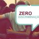 zero discriminação